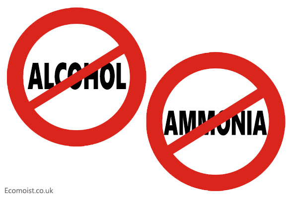no ammonia - no alcohol